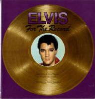Elvis Presley - For The Record - Compiled By Todd Slaughter